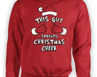 Funny Christmas Hoodie This Guy Spreads Christmas Cheer Holiday Jumper Xmas Sweater Christmas Pullover Gifts For Boyfriend X-Mas TGW-626