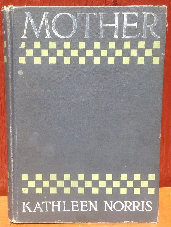 Mother - Kathleen Norris - 1912 - Vintage Book