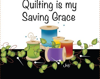 "AP6.14 - Quilting is my Saving Grace - 6"" Fabric Art Panel"