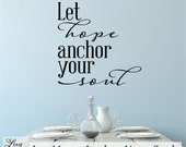 Let Hope Anchor Your Soul Wall Decal - Nautical Decor Hebrews 6:19 - Bible Verse - Anchor Wall Decal - Home Decor - Made in USA