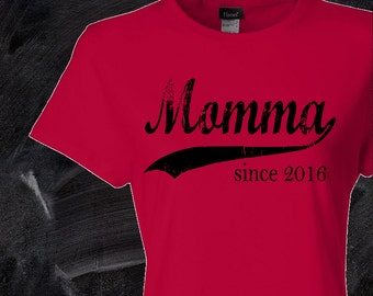 momma since . any year . silkscreened women's fitted t shirt . mother's day gift