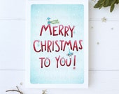 "greeting card - christmas -holiday - bird - mouse -hand lettering  - ""Merry Christmas to You!"""