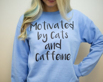 Cat sweatshirt, Funny sweatshirt, Cats and Caffeine, Inspirational tshirt, Plus Size, cat shirt, unisex graphic sweatshirt, Pullover sweater