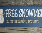 Wooden Sign Free Snowmen Some Assembly Required ON SALE