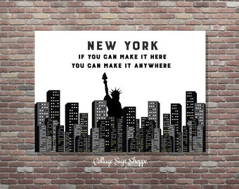 New York Art, New York Art Print, New York If You Can Make It Here, INSTANT DOWNLOAD, New York Gift, New York Souvenir, New York Art Gift