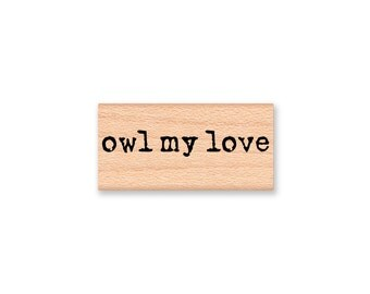 owl my love~Rubber Stamp~Wedding Anniversary Valentines Day Stamp~Wood Mounted Rubber Stamp (55-24)