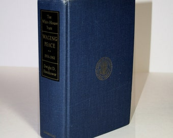 Vintage Book, Waging Peace, The White House Years, 1956-1961, Dwight D. Eisenhower, Presidential Years, Historial Book Memoir