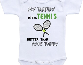 My daddy plays TENNIS better than your daddy onesie ® brand Onesie Bodysuit. Baby shower gift, Tennis shirt, Sport onesie ®, Tennis onesie ®