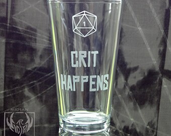 Crit Happens - D20 - Etched Pint Glass - Etched Barware -  Tabletop RPG Drinkware - Roll a Critical Miss - Gamer Gear