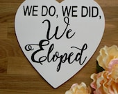We Eloped Sign We Do We Did We Eloped Wedding Sign Destination Wedding Sign Secret Wedding Sign Wedding Announcement Sign