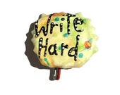 Write Hard Pin, Writer's Pin, Literary Pin, Bon Mot Pin- shipping included