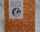 My First Book of Prayers, Bertine Buxton. Horace J. Knowles, illustrator. children's book 1948, 1932, 8th edition