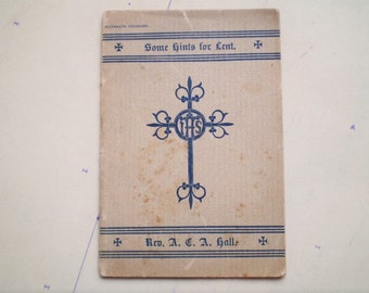 Some Hints for Lent - 1891 - by Rev. A. C. A. Hall - Anglican - Episcopal - Christian
