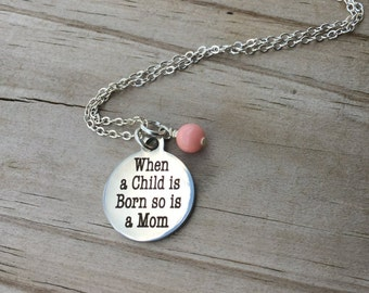"Mom Charm Necklace- ""When a child is born, so is a Mom"" laser etched charm with an accent bead in your choice of colors"