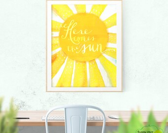 Here Comes the Sun - Inspirational Art Print
