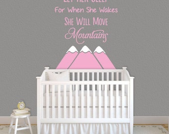 Let Her Sleep for When She Wakes She Will Move Mountains Nursery Wall Decal Decor