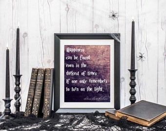 Happiness Can Be Found - Dumbledore Quote - Harry Potter Fan Art - Harry Potter Quotes - Book Lover Gift Idea - Fantasy - Hogwarts - HP