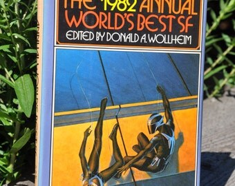 The 1982 Annual Worlds Best Science Fiction Collection edited by Donald A. Wollhem