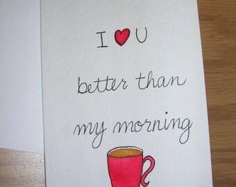 Valentine Handmade Original I Love You Better Than Coffee