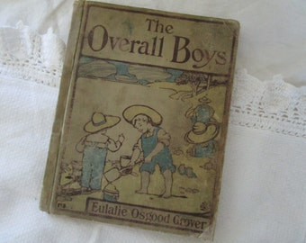 Overall Boys,The by Eulalie Osgood Grover, First Reader, 103 Years Old, Antique Book