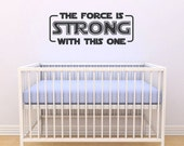 The Force Is STRONG With This One - Darth Vader vinyl wall quote - Star Wars removable text wall decal
