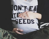 Don't Eat Watermelon Seeds (The Original Tee)  // Customizable Tops // Unisex Tees