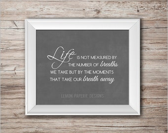 SALE 8x10 and 5x7 Printable | Life Is Not Measured By The Number Of Breaths We Take (WA220) Instant Download