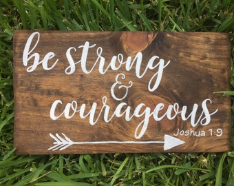 Strong and Courageous Wood Sign