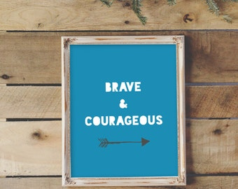 Brave & Courageous 8x10 Print