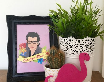 Let Love Blum - Jeff Goldblum Print