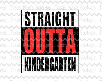 Straight Outta Kindergarten, School Shirt, SVG, EPS, DXF, 1st grade shirt,