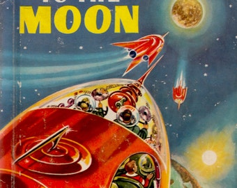 Space Ship to the Moon by E.C. Reichert, illustrated by A.K. Bilder