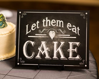 Let them Eat Cake Wedding Sign for your cake table - PRINTED chalkboard wedding signage - Rustic Heart Design
