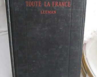 Vintage Book Toute La France Leeman French Lesson Study Book 2nd yr education reading 1925 Display Art Supply TVAT Epsteam Cottage Chic Hsh