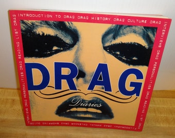 Drag Diaries, History, Culture,Personaliites