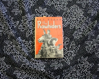 The Rawhiders By Ray Hogan. Vintage 1985 Hardcover First Edition Book. Wild West Frontiersman Cowboy Indian Book. First Edition Ray Hogan
