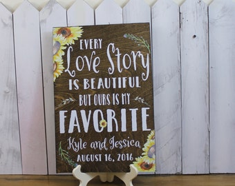 Every LOVE STORY/is Beautiful/Names/Date/Favorite/Personalized/Flowers/Sunflower/Rustic/Wood Sign/Wood Sign/Reception Sign/Wedding Sign