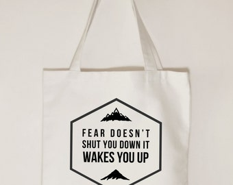 Fear doesn't shut you down it wakes you up, Cotton Canvas tote bag, Adventure tote bag, Climbing outdoors