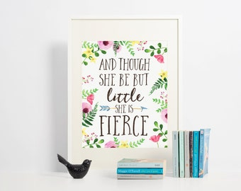 Art Print - Buy One Get One Free - And though she be but little she is fierce - Woodland Flowers- nursery art - Typography quote - SKU:104