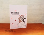 Handmade Card - Someone Who Changes Everything - Wedding Card - Anniversary Card - Love Card - Valentine Card