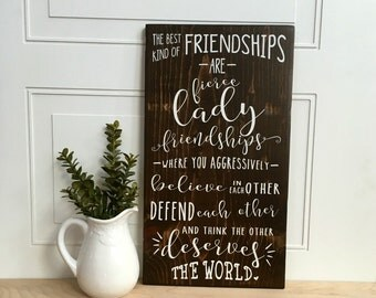Friendship Gift, Friendship Quote, Friendship Sign, Signs with Quotes, Fierce Lady Friendships, Friend Quote, Girlfriends