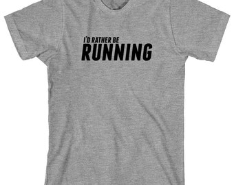 I'd Rather Be Running Shirt - exercise, fitness, running, gym - ID: 1348