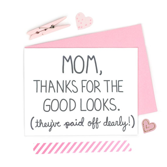 Funny Mom Birthday Card Mom Thanks For The Good By TurtlesSoup