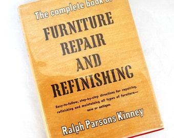1950 Complete Book Of Furniture Repair Refinishing Wood Hardback Ralph Kinney Mid Century Guide
