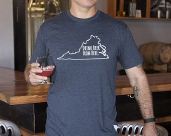 Craft Beer Virginia- VA- Drink Beer From Here Shirt