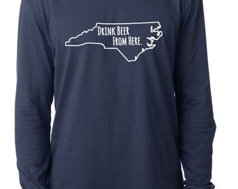 Craft Beer North Carolina- NC- Drink Beer From Here™ Long Sleeve Shirt