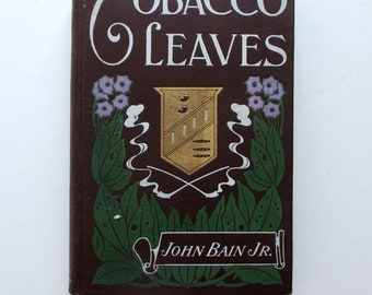 """Rare, Antique Book on Tobacco and Smoking - Containing the World's Poetry, Prose, Philosophy and Other """"Literature of Tobacco."""""""