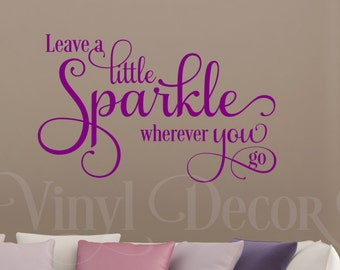 Leave a little sparkle wherever you go girl bedroom Wall art, wall decal, wall quote, vinyl lettering, sparkle girl wall decal