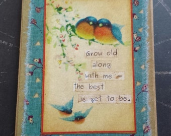 Grow old along with me, the best is yet to be art card