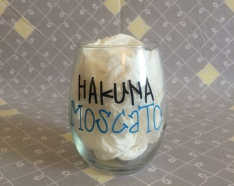 Hakuna Moscato Stemless Wine Glass. Drink More Wine Glass. Funny Wine Glass. Hakuna Moscato.